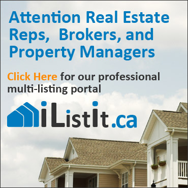 Attention Real Estate Reps,  Brokers, and  Property Managers Click Here for our professional multi-listing portal - iListIt.ca